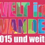 Welt im Wandel. 2015 und weiter